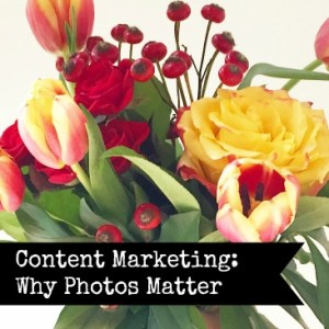 Content Marketing: Why Photos Matter